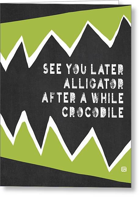 Greeting Card featuring the painting See You Later Alligator by Lisa Weedn