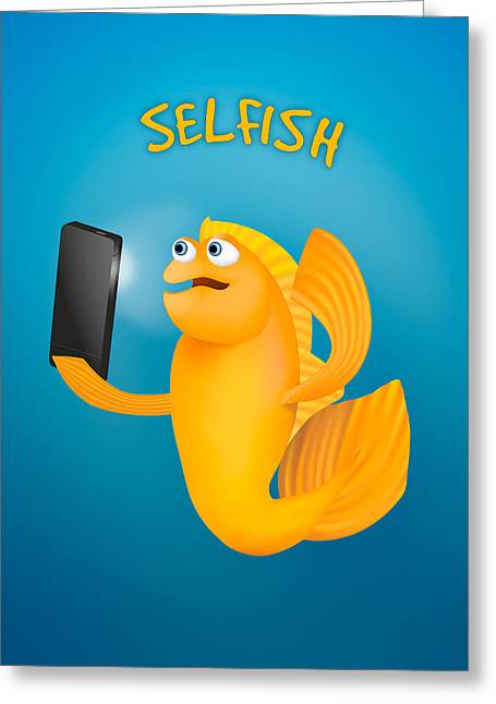 Selfish Greeting Card by Shai Biran