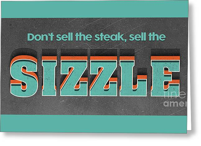 Sell The Sizzle Greeting Card by Edward Fielding