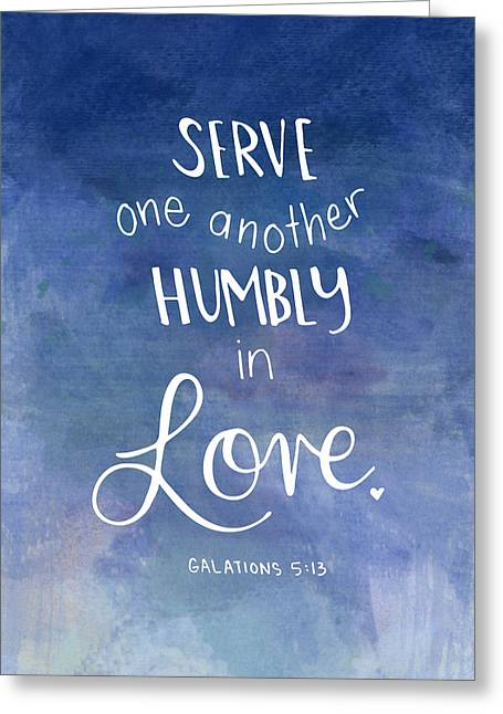 Serve Humbly Greeting Card