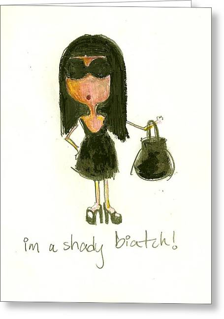 Shady Biatch Greeting Card