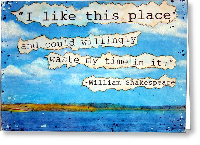 Shakespeare Quote Greeting Card by Michelle Eshleman