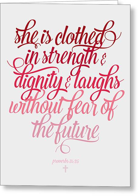 She Is Clothed Proverbs 31 25 Greeting Card by Taylan Apukovska