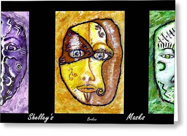Greeting Card featuring the painting Shelleys Mask Split Broken Alive by Shelley Bain