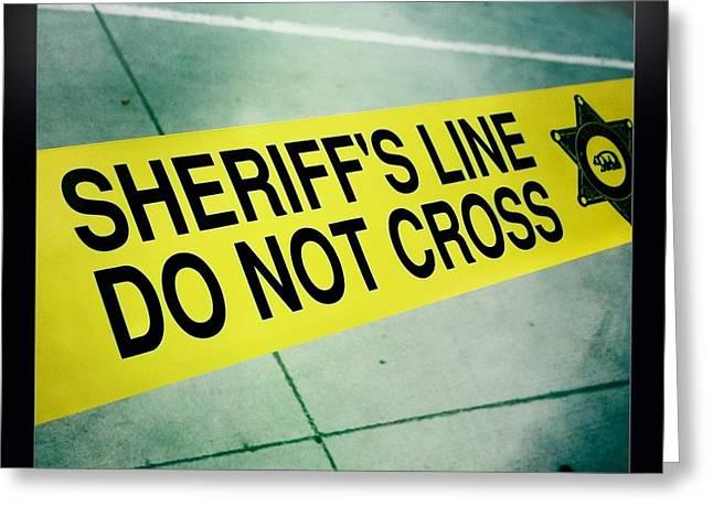 Nina Prommer Greeting Cards - Sheriffs Line - Do Not Cross Greeting Card by Nina Prommer