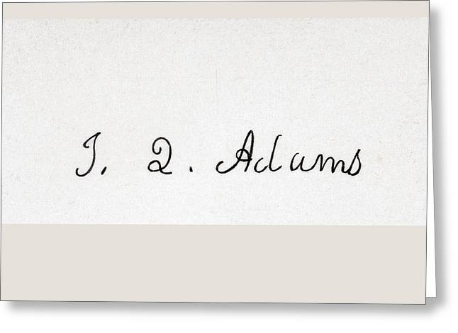 Signature Of John Quincy Adams 1767 To Greeting Card by Vintage Design Pics