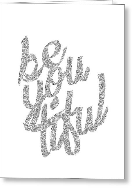 Greeting Card featuring the digital art Silver 'beyoutiful' Typographic Poster by Jaime Friedman