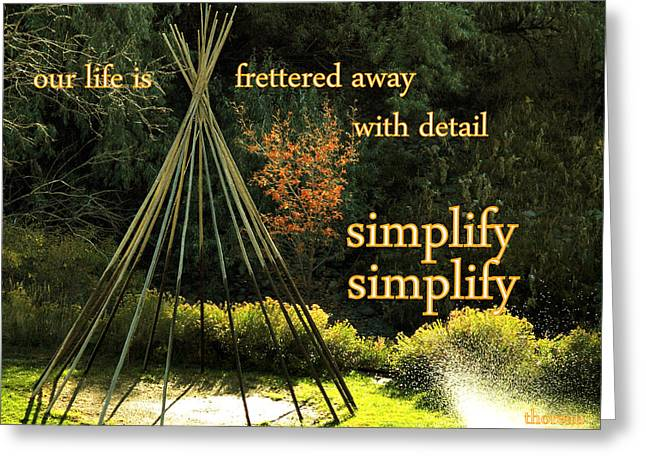 Simplify Your Life Greeting Card by Irma BACKELANT GALLERIES