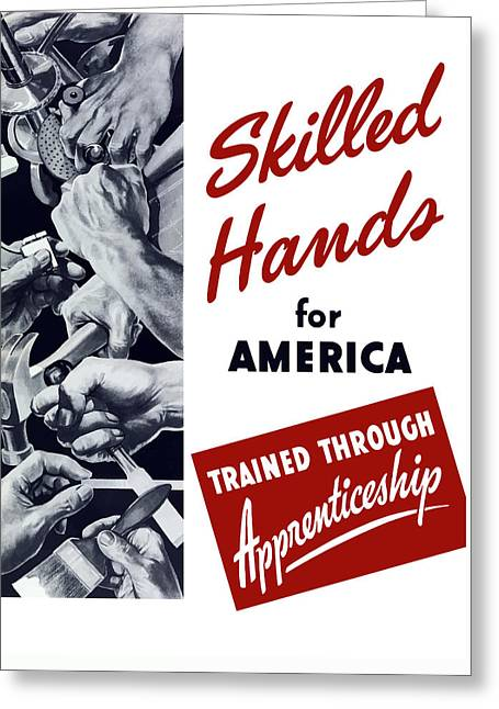 Skilled Hands For America Greeting Card by War Is Hell Store