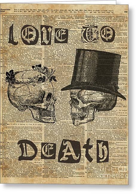Skulls Love To Death Vintage Dictionary Art Greeting Card