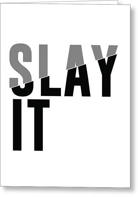 Slay It Greeting Card
