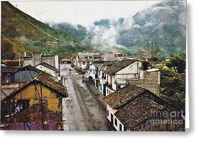 Small Town Ecuador Greeting Card by Sarah Loft