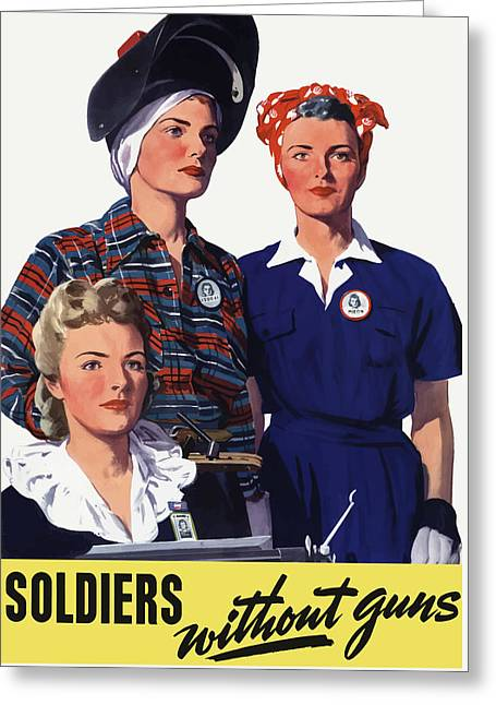 Soldiers Without Guns - Women War Workers - Ww2  Greeting Card by War Is Hell Store