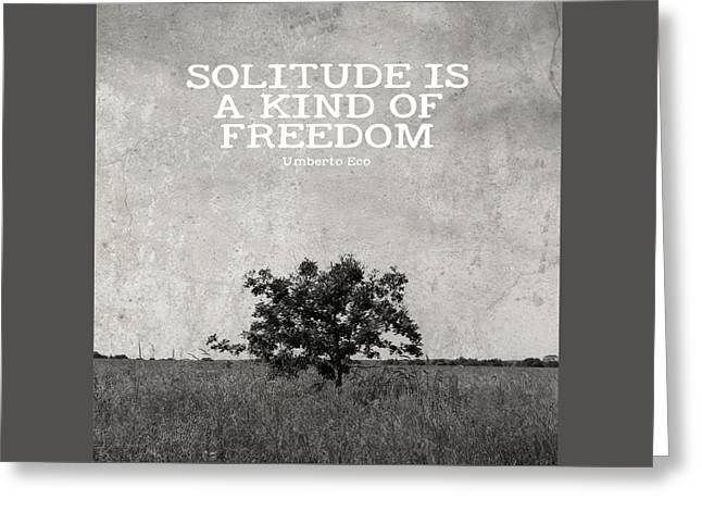 Solitude Is Freedom Greeting Card by Inspired Arts