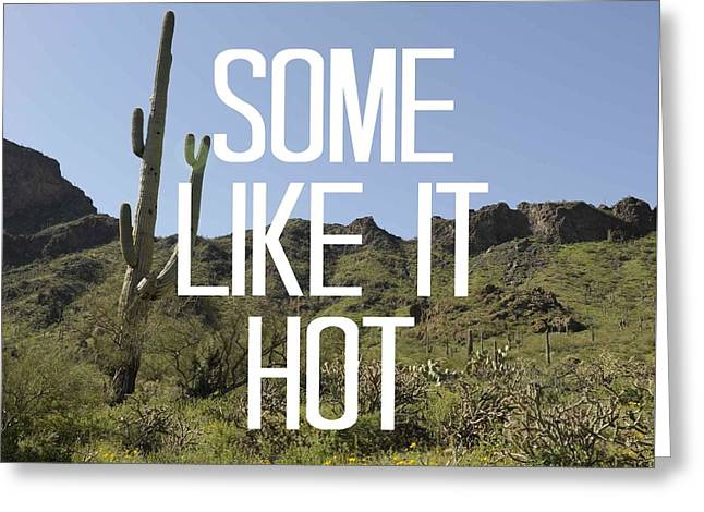 Some Like It Hot Greeting Card by Priscilla Wolfe