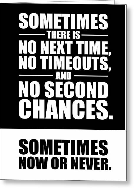 Sometimes There Is No Next Time No Timeouts Gym Motivational Quotes Poster Greeting Card by Lab No 4