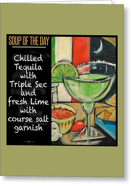 Soup Of The Day Poster Tequila Lime Greeting Card
