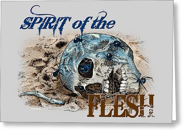 Spirit Of The Flesh Greeting Card