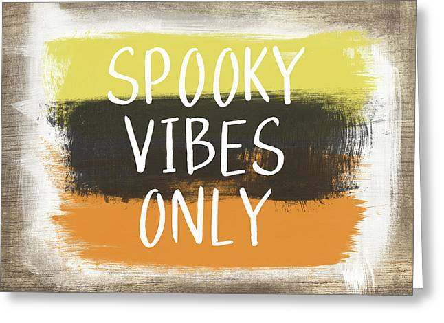 Spooky Vibes Only- Art By Linda Woods Greeting Card by Linda Woods