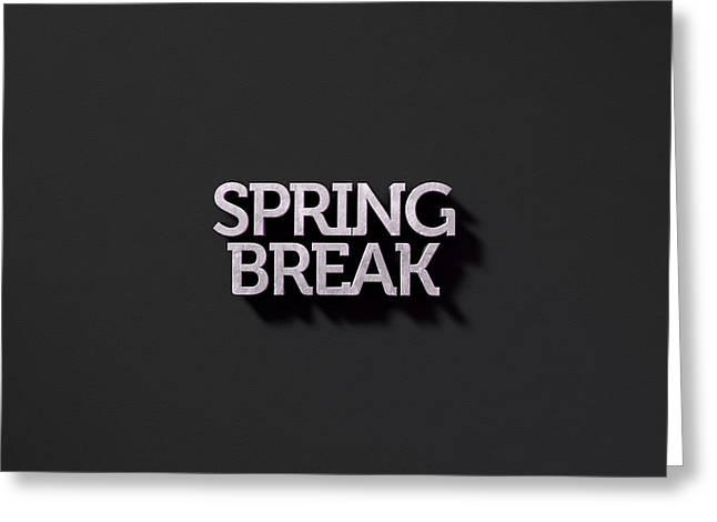 Spring Break Text On Black Greeting Card by Allan Swart