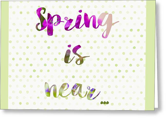 Spring Is Near Concept Background Greeting Card by Sophie McAulay