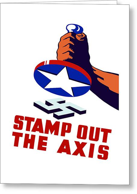 Stamp Out The Axis Greeting Card by War Is Hell Store