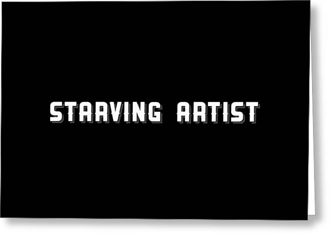 Starving Artist Tee 1 Greeting Card by Edward Fielding