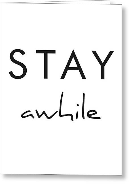 Stay Awhile Greeting Card