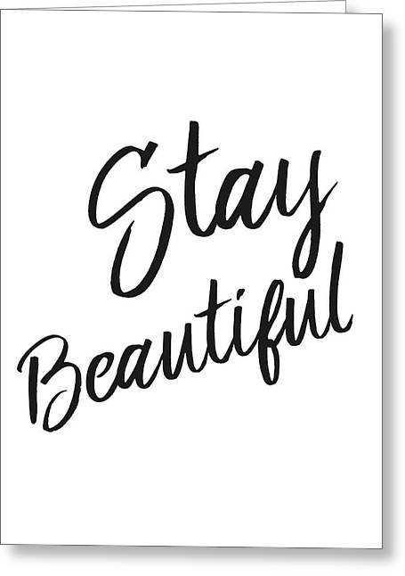 Stay Beautiful Greeting Card