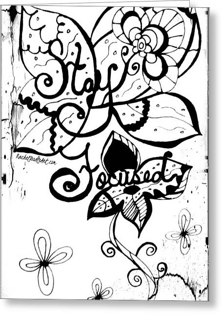 Greeting Card featuring the drawing Stay Focused by Rachel Maynard