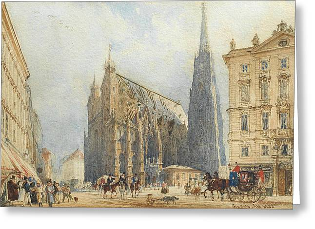 Stephansplatz In Vienna With The Cathedral Greeting Card by Rudolf von Alt