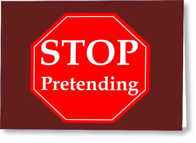Stop Pretending Greeting Card by Frederick Holiday
