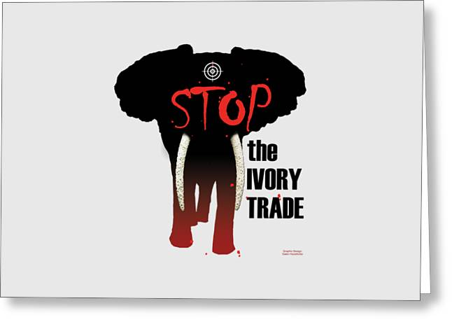 Stop The Ivory Trade Greeting Card by Galen Hazelhofer