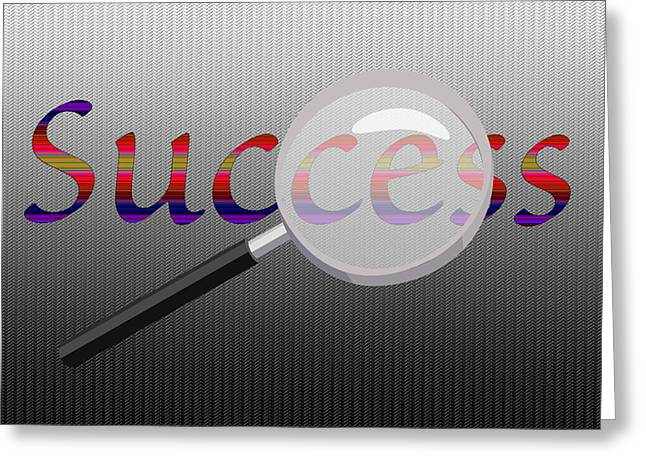 Success Magnified Greeting Card by Tina M Wenger