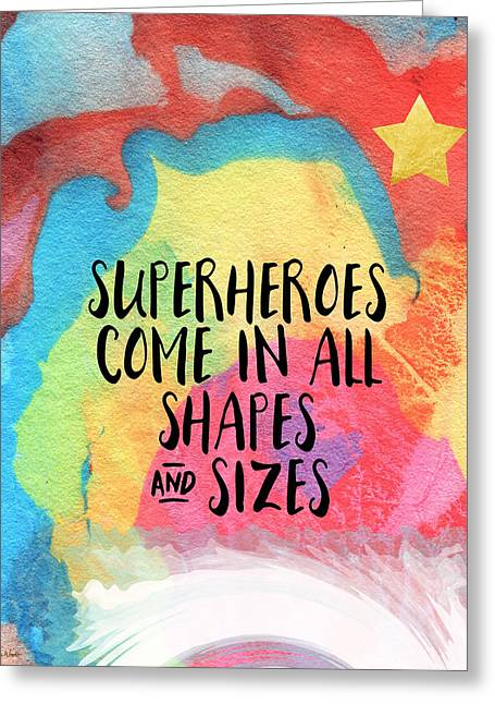 Superheroes- Inspirational Art By Linda Woods Greeting Card by Linda Woods