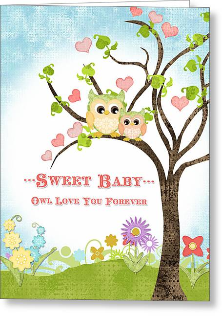 Sweet Baby - Owl Love You Forever Nursery Greeting Card by Audrey Jeanne Roberts