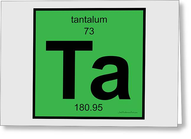 Ta Tantalum - Periodic Table Of Elements Greeting Card by Joel Anderson
