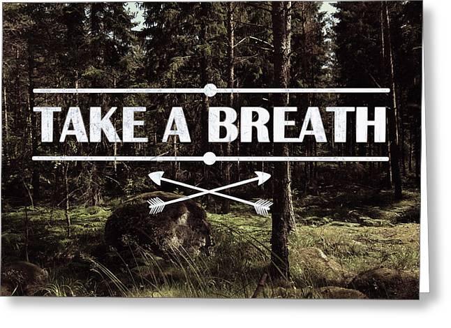 Take A Breath Greeting Card by Nicklas Gustafsson