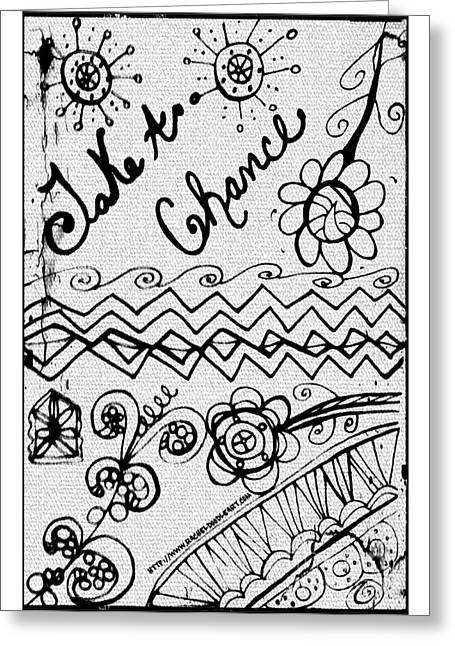 Greeting Card featuring the drawing Take A Chance by Rachel Maynard