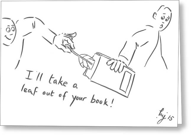 Take A Leaf Out Of Your Book Cartoon Greeting Card by Mike Jory