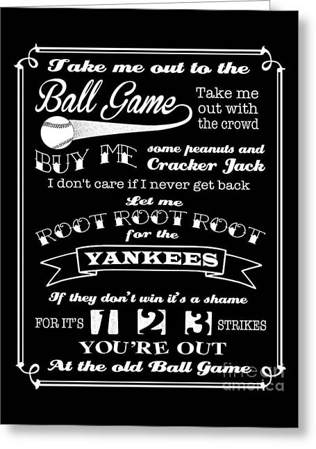 Take Me Out To The Ball Game - Yankees Greeting Card by Ginny Gaura