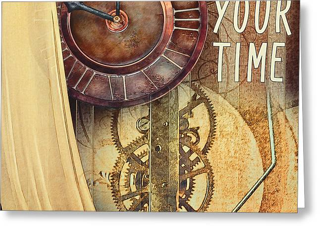 Take Your Time Greeting Card by Jutta Maria Pusl