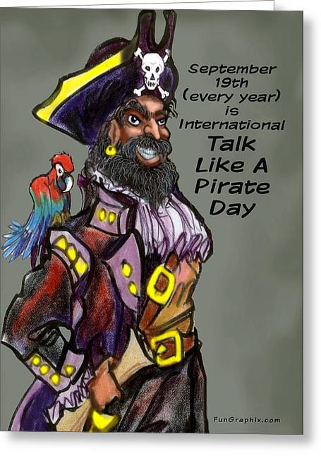 Talk Like A Pirate Day Greeting Card by Kevin Middleton