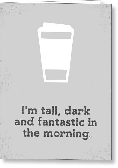 Tall And Dark Morning Greeting Card by Nancy Ingersoll