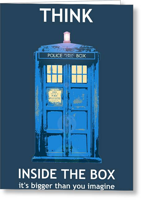 Tardis - Think Inside The Box Greeting Card by Richard Reeve