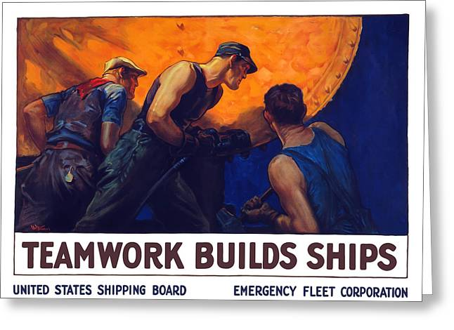 Historic Ship Mixed Media Greeting Cards - Teamwork Builds Ships Greeting Card by War Is Hell Store