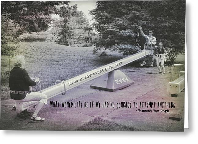 Teeter Totter Quote Greeting Card by JAMART Photography