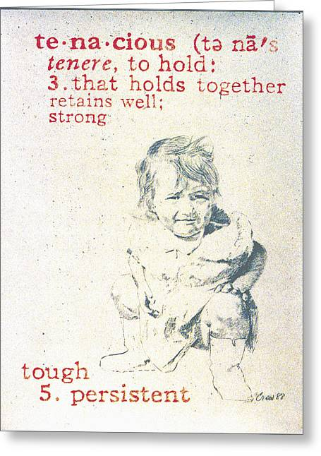 Tenacious Greeting Card by Janice Crow