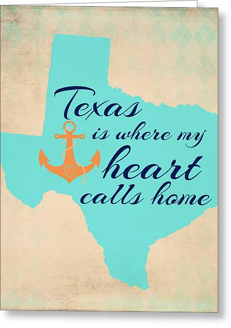 Texas Is Where My Heart Calls Home Greeting Card by Brandi Fitzgerald