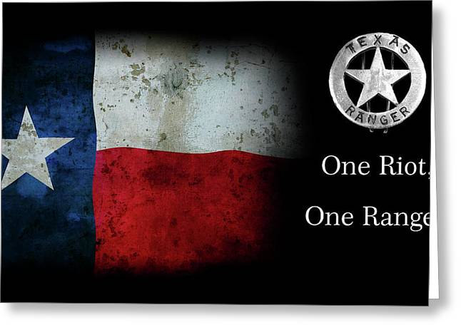 Texas Rangers Motto - One Riot, One Ranger Greeting Card